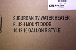SUBURBAN REPLACEMENT WATER HEATER FLUSH MOUNT DOOR 10, 12, & 16 GALLON B STYLE